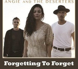 "Americana Alt-Country Rockers Angie and the Deserters Announce Second Single from their EP 'You', titled ""Forgetting to Forget""- Impacting Radio on 11-18-16!"