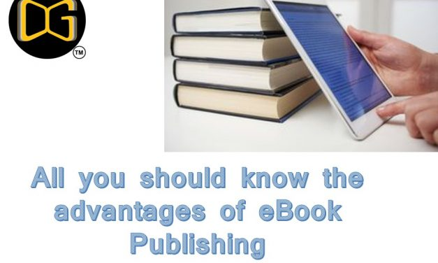 All you should know the advantages of eBook publishing