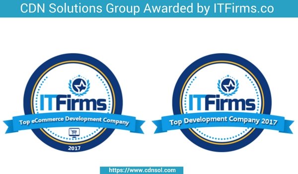 CDN Software Solutions Awarded for Top Custom Software Development and Top E-commerce Development Companies by ITFirms